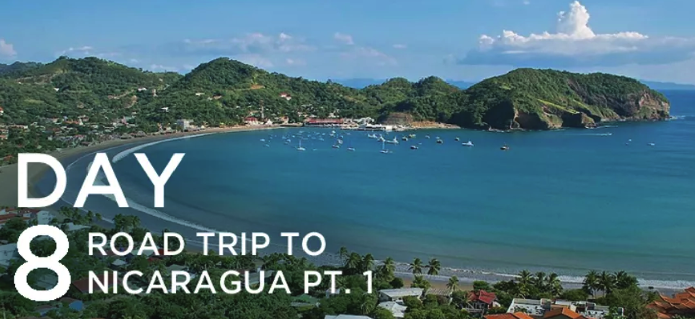 Day 8: Road Trip to Nicaragua Pt. 1