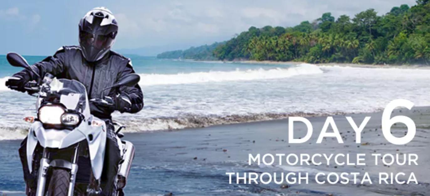 Day 6: Motorcycle Tour through Costa Rica
